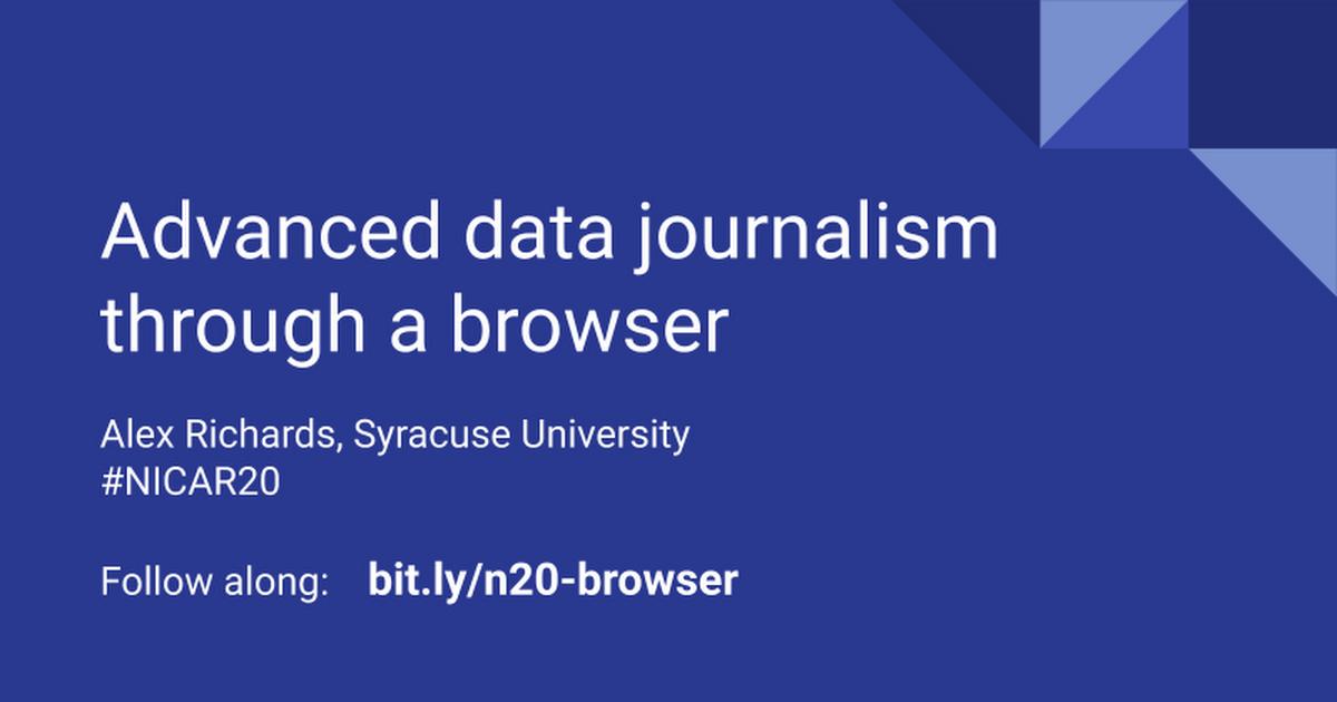 Data journalism through a browser – NICAR20