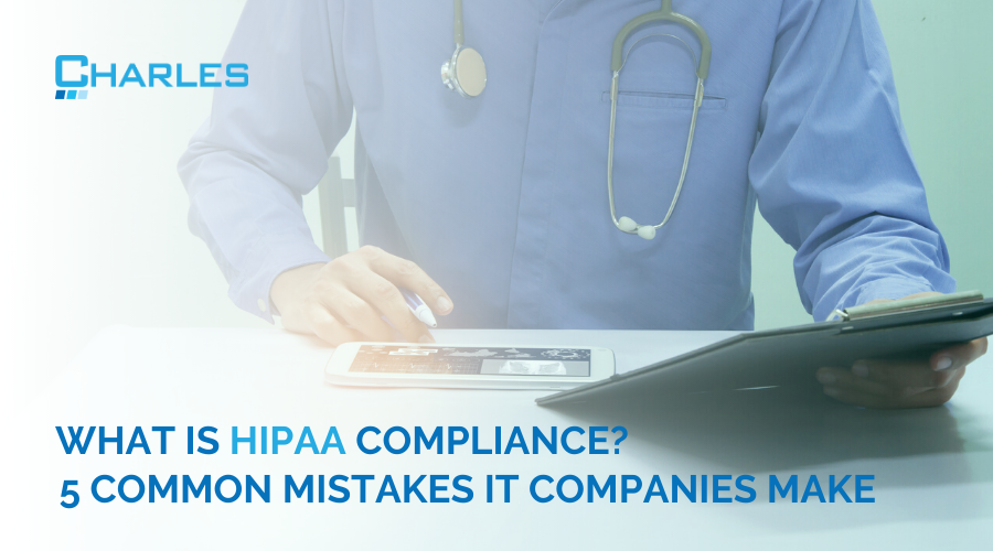 What Is HIPAA Compliance? 5 Common Mistakes IT Companies Make