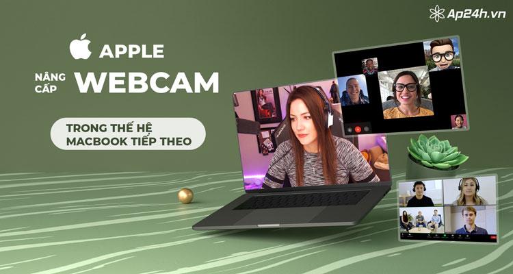 MacBook thế hệ mới sẽ được nâng cấp webcam