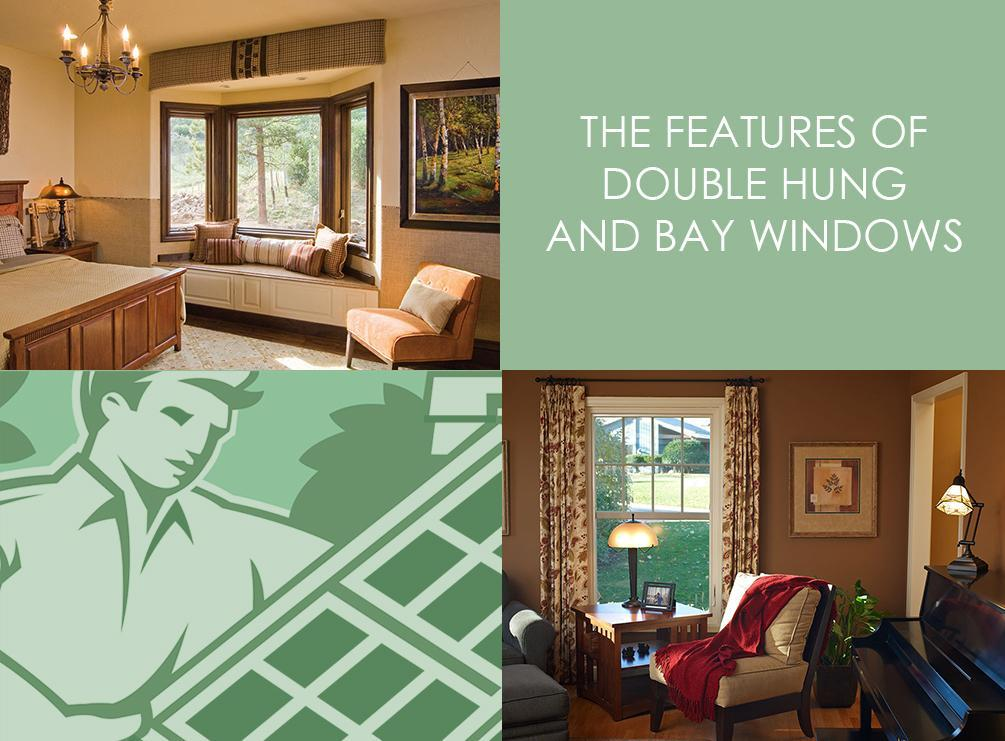 Double Hung and Bay Windows