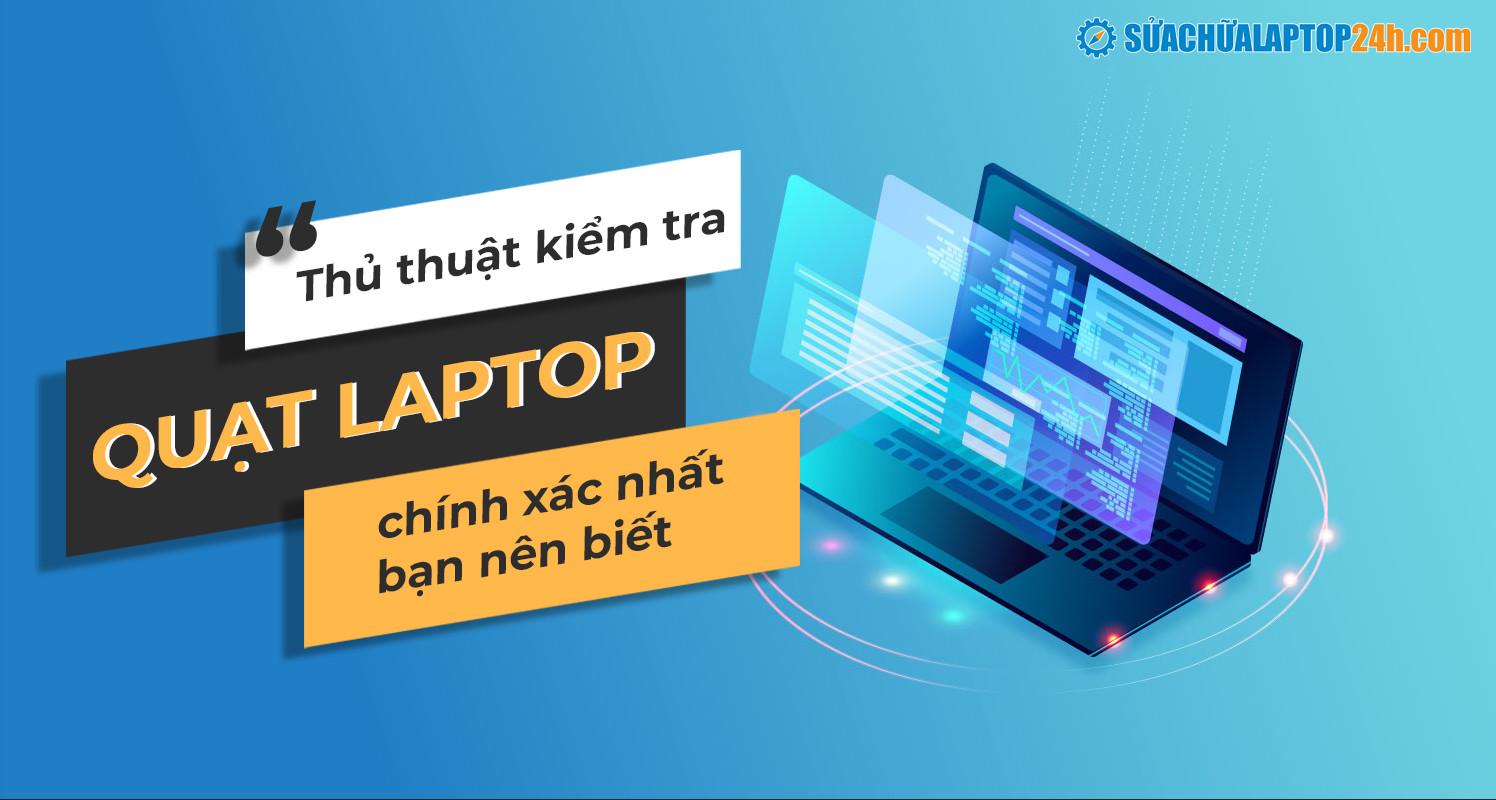 Kiểm tra quạt máy tính chính xác nhất