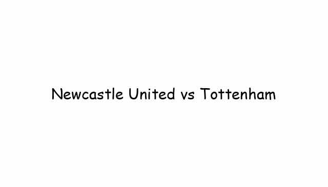 Newcastle United vs Tottenham
