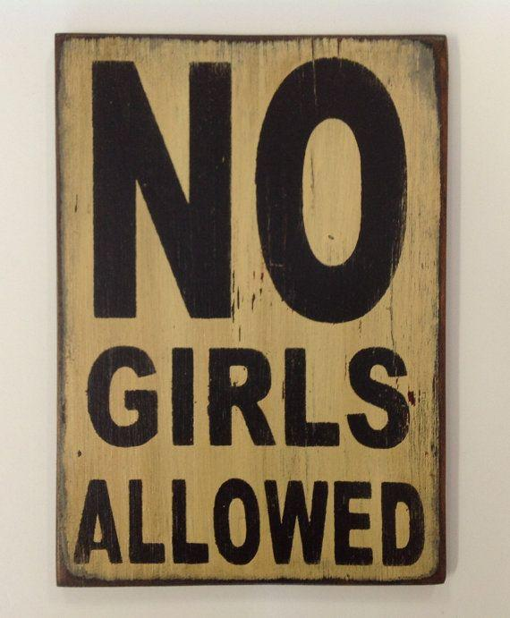 C:\Users\rwil313\Desktop\No Girls Allowed Sign.jpg