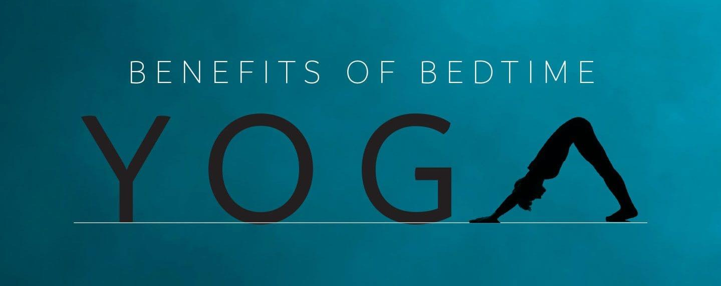 benefits of bedtime yoga