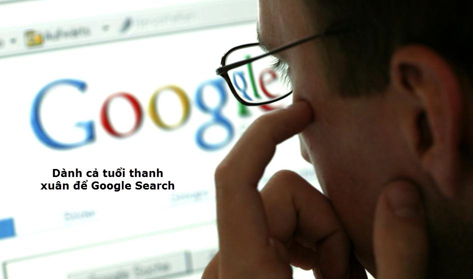 Dành cả tuổi thanh xuân để Google Search