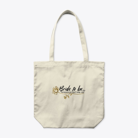 "canvas tote bag with text ""Bride to be...coronavirus can't stop me!"""