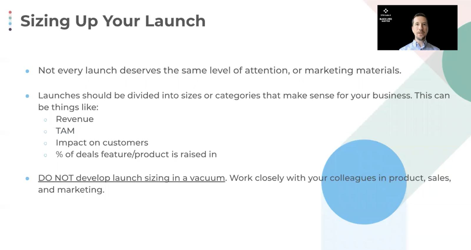 Size up your product launch; not every launch deserves the same level of intention or materials that you'll produce