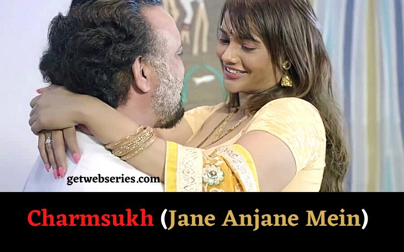 Charmsukh (Jane Anjane Mein)