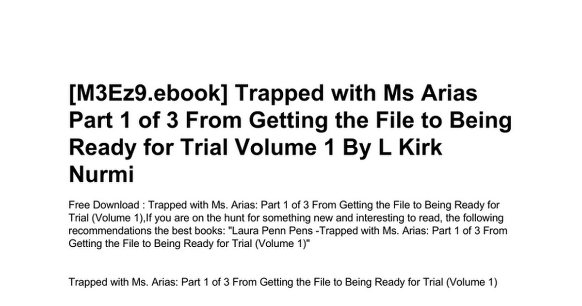 Trapped with ms arias part 1 of 3 from getting the file to being trapped with ms arias part 1 of 3 from getting the file to being ready for trial volume 1c google docs fandeluxe Image collections