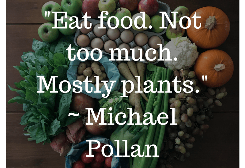 Image result for EAT FOOD NOT TOO MUCH MOSTLY PLANTS