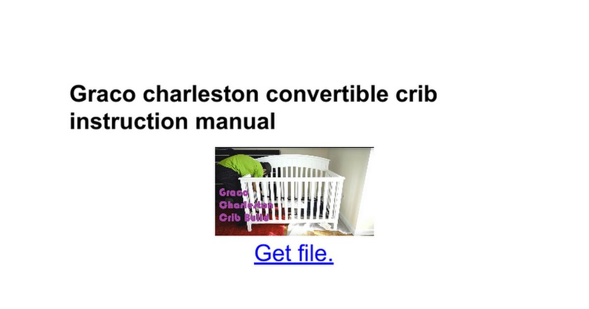 Graco Charleston Convertible Crib Instruction Manual Google Docs