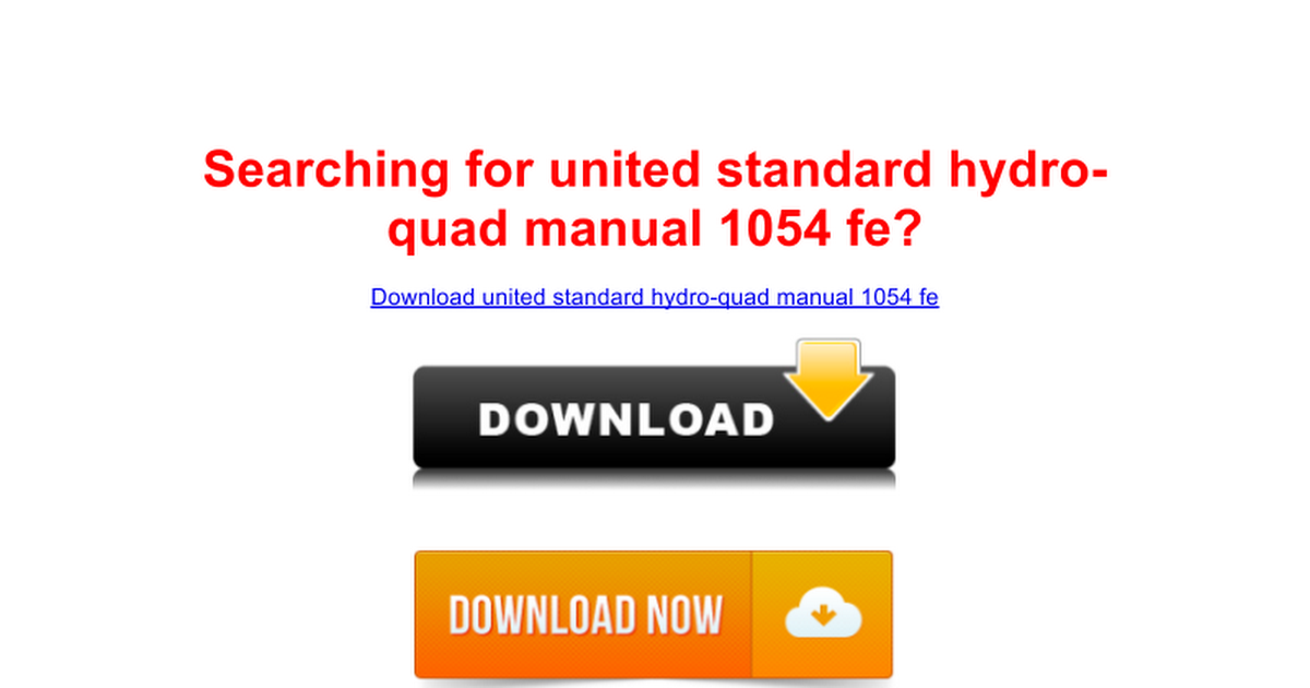 United Standard Hydro Quad Manual 1054 Fe Site Google Docs