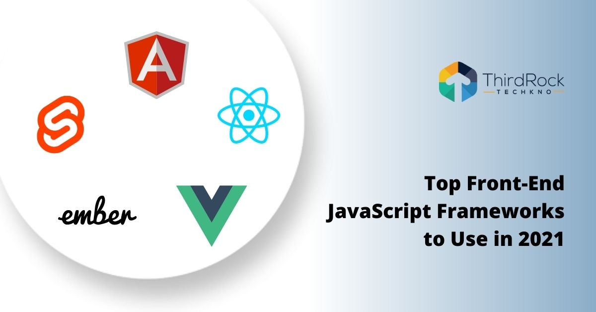 Top Front-End JavaScript Frameworks to Use in 2021