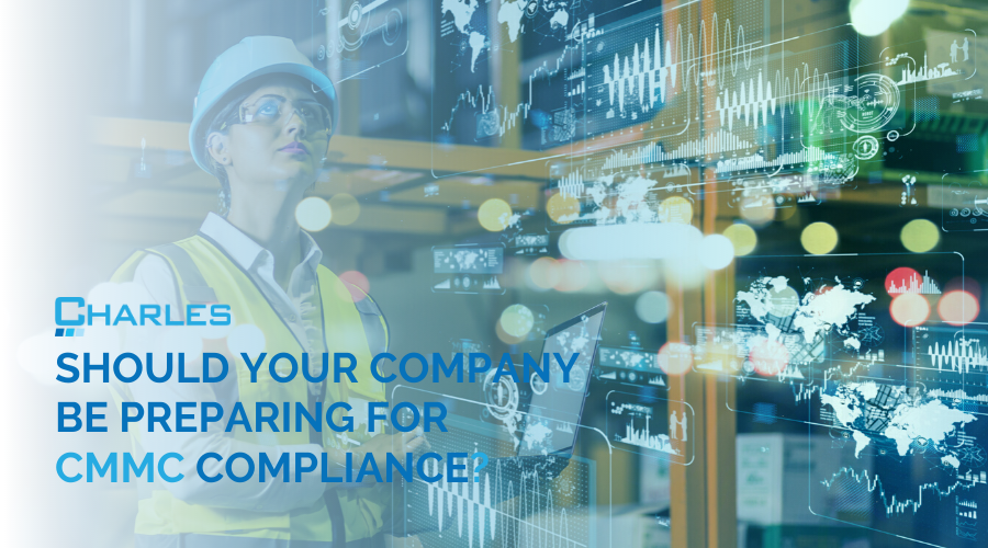 Should Your Company Be Preparing for CMMC Compliance?