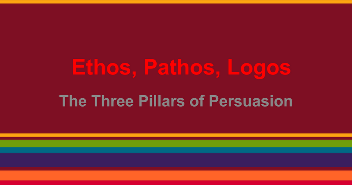 Ethos, Pathos, Logos - The Three Pillars of Persuasion