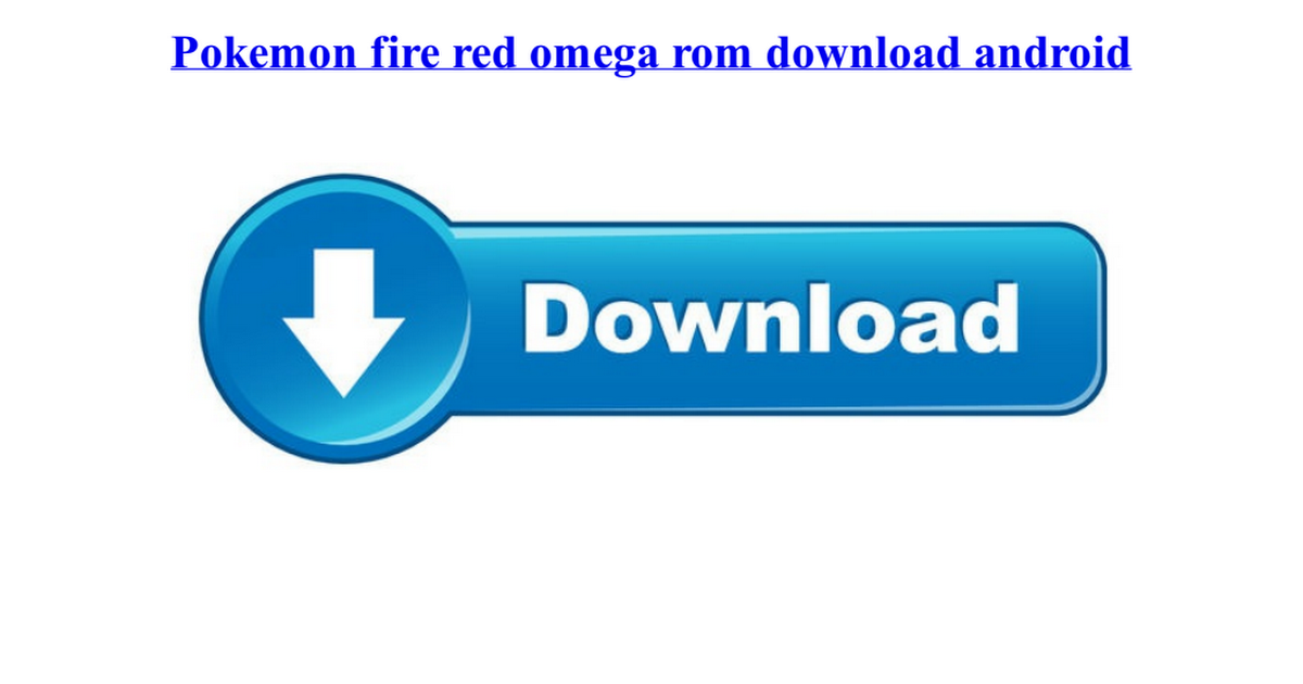 How to download pokemon fire red omega on android