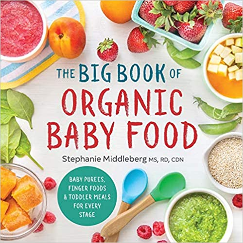 The Big Book of Organic Baby Foods by Stephanie Middleberg