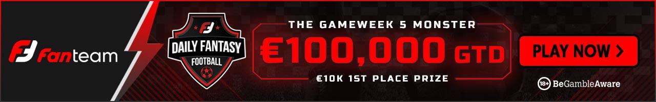 Gameweek 5 FanTeam Weekly Monster