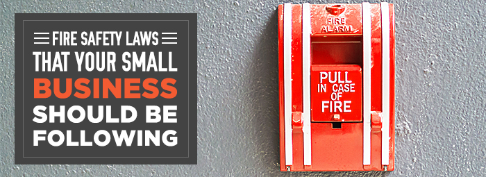Fire Safety Laws That Your Small Business Should Be Following