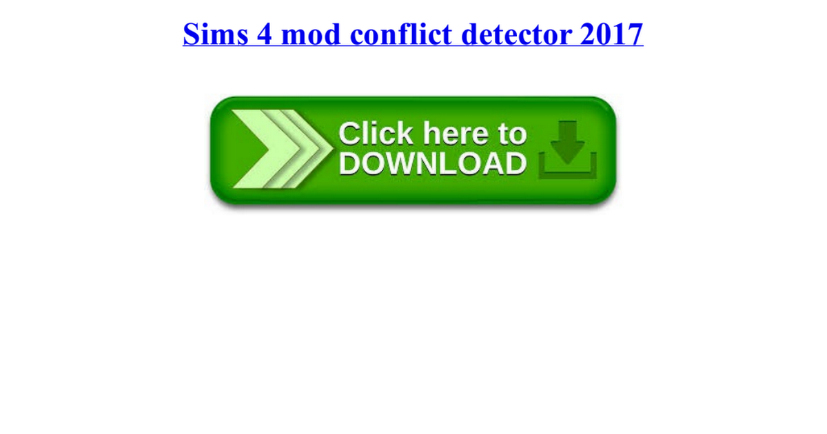 Sims 4 mod conflict detector 2017 pdf - Google Drive