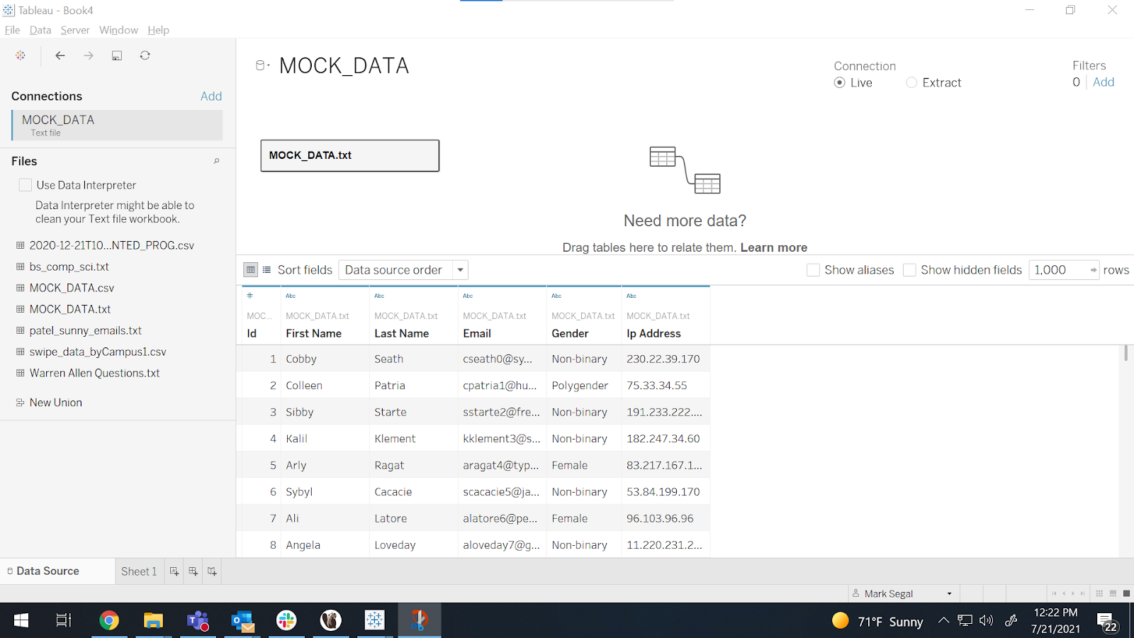 Tableau will bring the text file and all its contents into the 'Data' pane