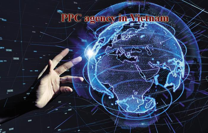 PPC agency in Vietnam dịch vụ marketing tốt nhất