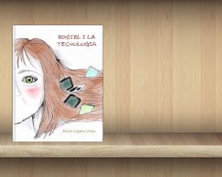 Rogirl i la Tecnologia_ Autora Rosa López