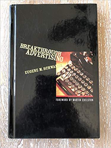 Breakthrough Advertising by Eugene Schwartz