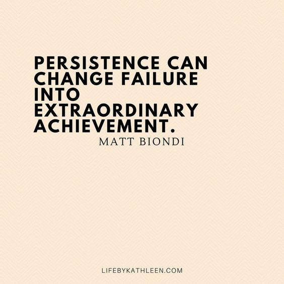 """Persistence can change failure into extraordinary achievement"" -  Matt Biondi"