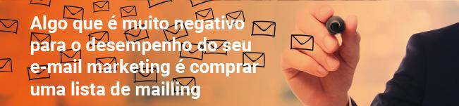 Algo que e muito negativo para o desempenho do seu e-mail marketing é comprar uma lista de mailling