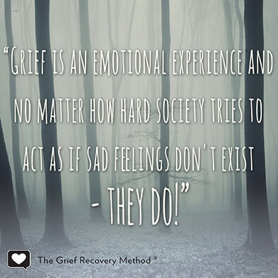 Grief is an emotional experience