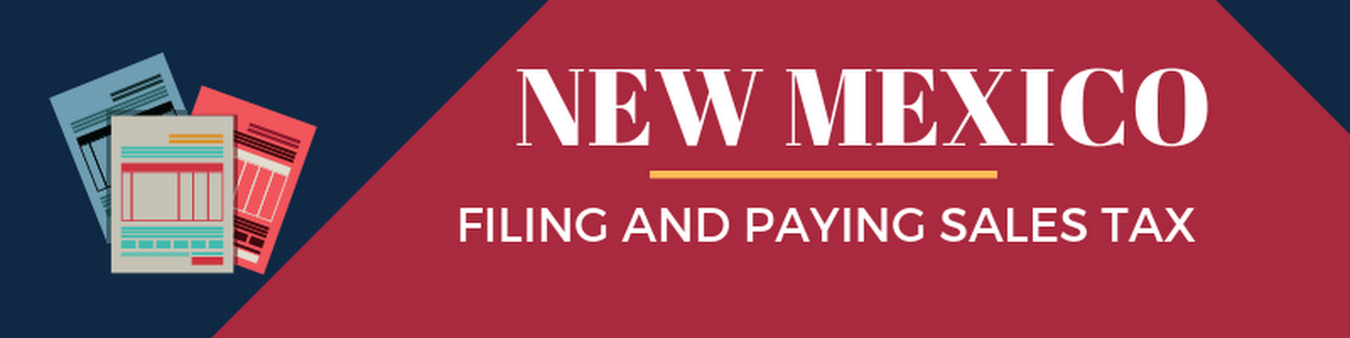 Filing and Paying Sales Tax in New Mexico