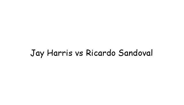 Jay Harris vs Ricardo Sandoval