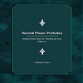 Sacred Piano Preludes (Original Piano Solos for Worship Services, Vol. 3)