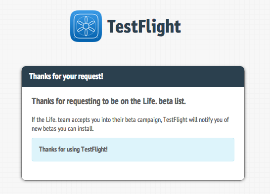 How to become a beta tester using testflight life the community once youve applied you should see the following screen confirming that we have received your request stopboris Choice Image