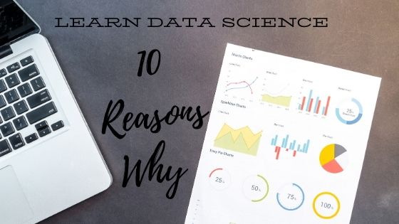 10 Reasons to Learn Data Science