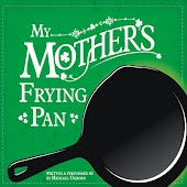 My Mother's Frying Pan
