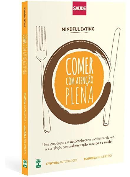 Mindful Eating: Comer com Atenção Plena - 9788569522676 - Livros ...