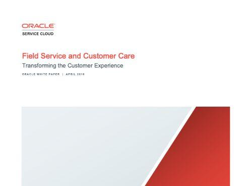 Field Service and Customer Care: Transforming the Customer Experience