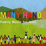 Many Hands - Family Music for Haiti album cover