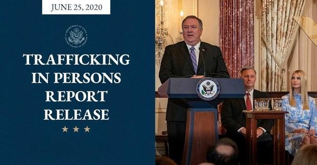 Phúc trình thường niên về 'Nạn buôn người' trên thế giới vừa được Bộ Ngoại giao Hoa Kỳ công bố hôm 25 tháng 6 năm 2020.