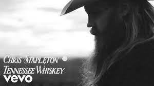 Tennessee Whiskey by Chris Stapleton