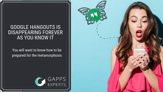Gapps Experts: Google Hangouts is disappearing forever as