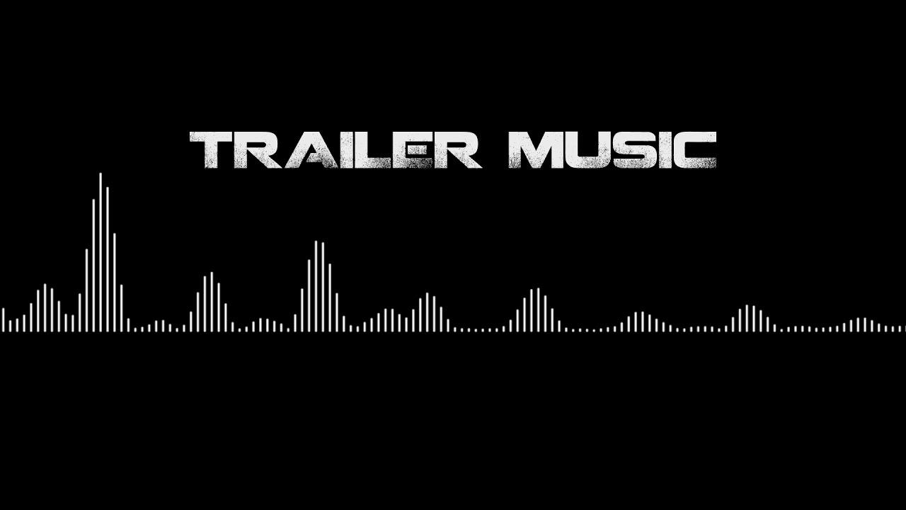 Cẩn thậnlựa chọn âm nhạc/ giai điệu cho trailer