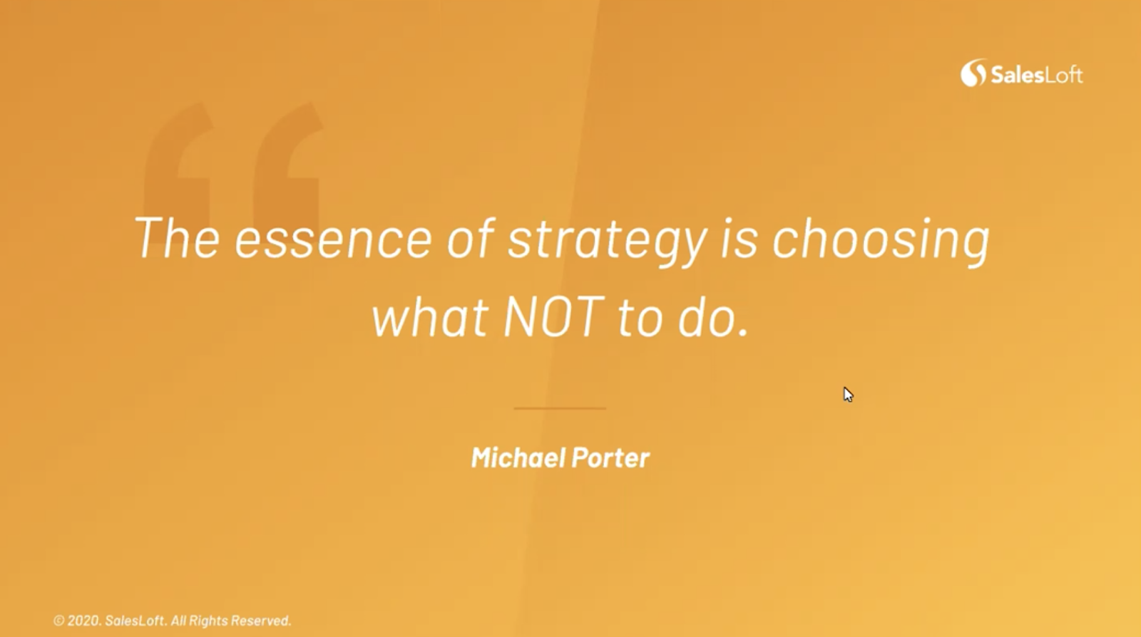 """""""The essence of strategy is choosing what NOT to do."""" - Michael Porter"""