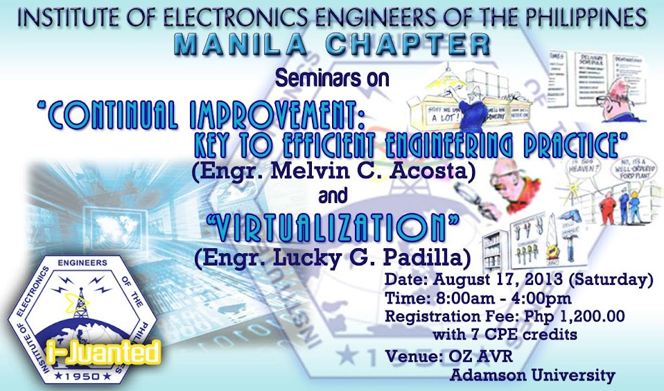 IECEP Manila Chapter, PECE, ECEs, ECT, ECTs, Electronics Engineers, Electronics Technicians, IECEP, IECEP 2013, IECEP 2013 4th Seminar for 2013, Continual Improvement: Key to Efficient Engineering Practice, IECEP 2013 4th Seminar for 2013, Virtualization, Electronics Engineering Profession, Institute of Electronics Engineers of the Philippines, International Electronics Conference and Exposition Philippines, August 17 2013, Manila City, PECE, PECEs, Adamson University, PRC, Professional Electronics Engineers, www.iecep-ph.org, IECEP Manila Chapter's office, Adamson University