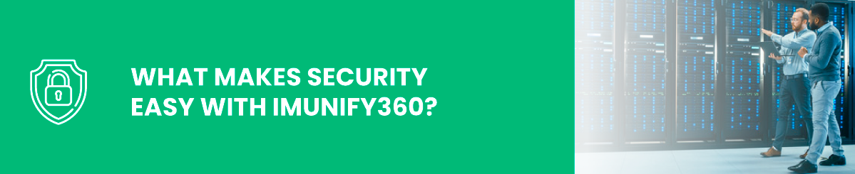 What Makes Security Easy with Imunify360?