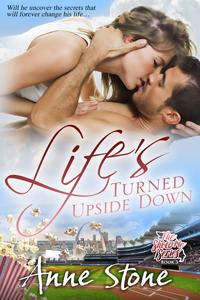 C:\Users\Judy\Documents\Book Ideas\Life's Turned Upside Down\Kim Killion\Ebook\AnneStone_LifesTurnedUpsideDown_200px.jpg