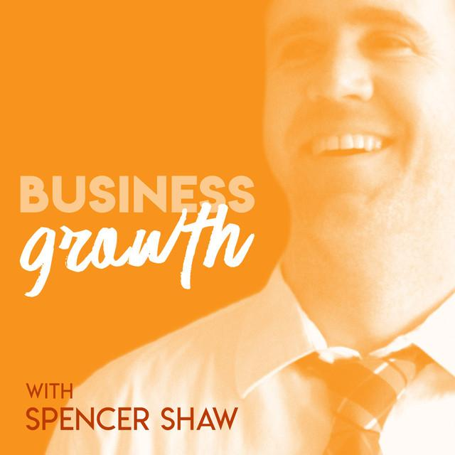 Business Growth Podcast - best podcasts for startups and growth