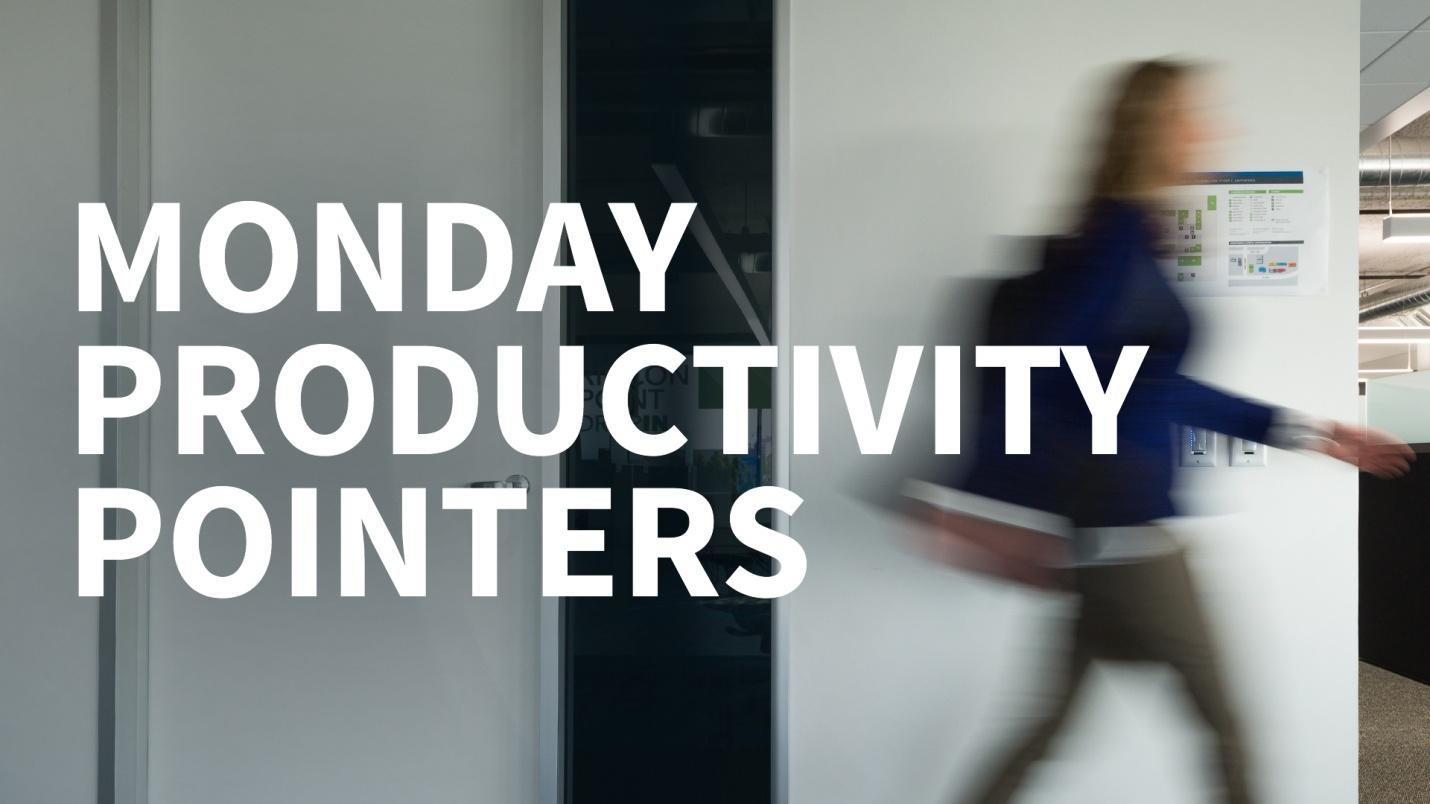 Make Your Mondays More Productive